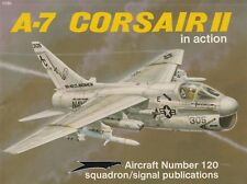 A-7 Corsair II in Action No. 120 (Squadron Signal) Vought A-7 Attack Jet