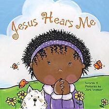 Jesus Hears Me: By Joni Walker