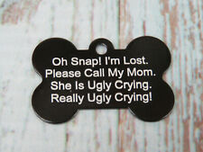 Custom Black Dog Tag, My Mom is Ugly Crying, Customize up to three lines of text
