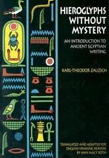 Hieroglyphs without Mystery: An Introduction to Ancient Egyptian Writing, Karl-T