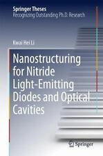 Springer Theses: Nanostructuring for Nitride Light-Emitting Diodes and...