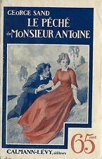 """BELLE ÉDITION """" POPULAIRE """" DE 1909 GEORGE SAND : LE PÉCHÉ DE MONSIEUR ANTOINE"""