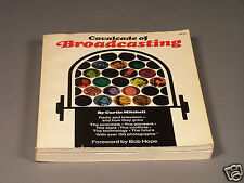 Cavalcade of Broadcasting, First Edition, 1970, 256 Pages - Forward by Bob Hope