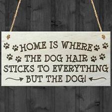 Home Is Where The Dog Hair Is Novelty Wooden Hanging Plaque Dogs Owner Gift Sign
