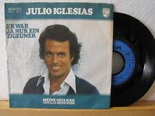 """7"""" Single - JULIO IGLESIAS - Er war ja nur ein Zigeuner - Meine Gitarre - 1978"""