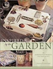 Inspired by the Garden : 16 Handcrafted Projects for Inside and Out by Marie...