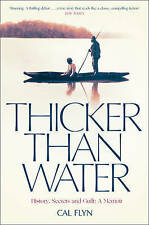 Thicker Than Water: History, Secrets and Guilt: A Memoir by Flyn, Cal | Paperbac