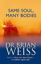 Very Good 0749925418 Paperback Same Soul, Many Bodies Brian L. Weiss