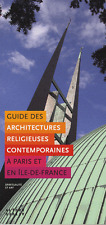 Guide Des Architectures Religieuses Contemporaines A Paris Et En Ile-de-france