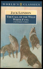 THE CALL OF THE WILD WHITE FANG AND OTHER STORIES - JACK LONDON - EN INGLES