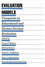 Evaluation Models : Viewpoints on Educational a. Madaus, F..#*=.#*=