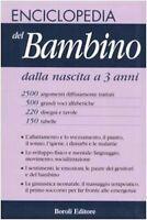 Enciclopedia Del Bambino dalla Nascita a 3 Anni Libro Nuovo Come Accudirlo Tre N