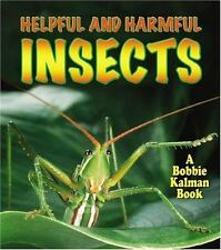 Helpful and Harmful Insects (World of Insects (Crabtree Publishing Har-ExLibrary