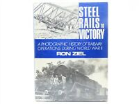Steel Rails To Victory by Ron Ziel ©1970 HC Book