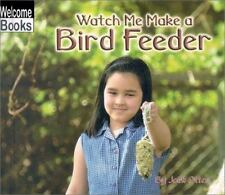Watch Me Make a Bird Feeder (Welcome Books: Making Things)