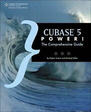 Cubase 5 Power!: The Comprehensive Guide by Miller, Michael|Guerin, Robert