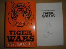 STEVE BACKSHALL - TIGER WARS   1st ED.  HB/DJ  2012  SIGNED & DOODLED