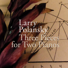 Larry Polansky : Three Pieces for Two Pianos CD (2016) ***NEW***