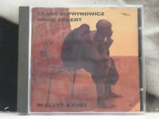 CLARK SUPRYNOWICZ / RINDE ECKERT - IN SLEEP A KING - CD COME NUOVO LIKE NEW