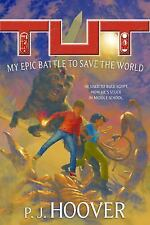 Tut: My Epic Battle to Save the World (Tut: My Immortal Life), Hoover, P. J. Boo