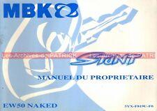 MBK Scooter EW 50 Naked EW50 STUNT ( 5YX-F819U-F0 ) : Manuel du Propriétaire