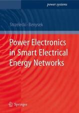 Power Systems Ser.: Power Electronics in Smart Electrical Energy Networks by...