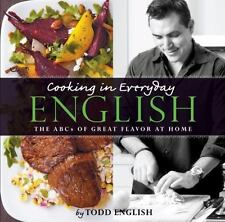 COOKING IN EVERYDAY ENGLISH : The ABCs of Great Flavor at Home by Todd English (