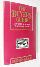 Buyers Guide An Analysis of Selected US Postage Stamps Stephen Datz 1992 NEW