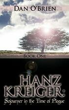 Hanz Kreiger: Sojourner in the Time of Plague: Book 1.by O'Brien, Dan New.#