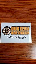 "NHL BOSTON BRUINS ""OUR TEAM, ONE DREAM"" 2002 PLAYOFFS PIN GREAT CONDITION"