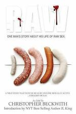 Raw : One Man's Story about His Life of Raw Sex (2013, Paperback)
