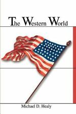 The Western World by Michael D. Healy (2001, Paperback)