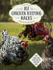 101 CHICKEN KEEPING HACKS FROM FRESH EGG