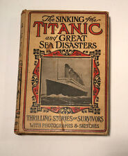 1ST ED 1912 LOGAN MARSHALL SINKING TITANIC GREAT SEA DISASTERS EXCELLENT !