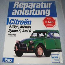 Reparaturanleitung Citroen 2CV 2CV6 Ente + Dyane 6 + Mehari + Ami 8, ab 1975