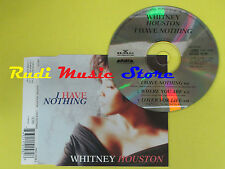 CD Singolo WHITNEY HOUSTON I have nothing 1990 uk ARISTA no lp mc dvd (S11)