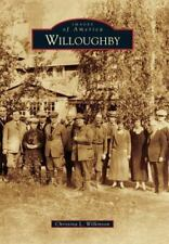 Images of America: Willoughby by Christina L. Wilkinson (2012, Paperback)
