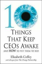10 Things That Keep CEOs Awake at Night: And How to Put Them to Bed by...