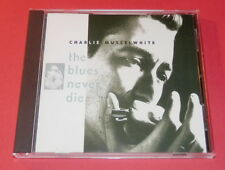 Charlie Musselwhite -- The blues never die  -- CD / Blues