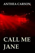 The Oshkosh Trilogy: Call Me Jane by Anthea Carson (2013, Paperback)