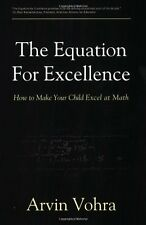 The Equation for Excellence: How to Make Your Child Excel at Math by Arvin Vohra