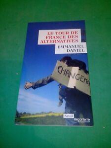 Le tour de France des alternatives - Emmanuel Daniel - Seuil Reporterre
