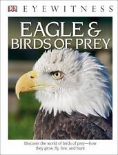 DK Eyewitness Books: Eagle & Birds of Prey (Library Edition) (Hardback or Cased
