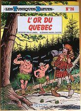 LES TUNIQUES BLEUES Tome 26 L'Or du Québec EO 1987 Bon état