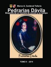 Pedrarias Davila. Biografia de un Hombre de Accion y Su Tiempo. Tomo II by...