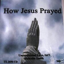 """Malcolm Smith Series"""" How Jesus Prayed"""" 6 hrs on 6 cds"""