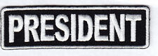 """""""PRESIDENT"""" -  IRON ON EMBROIDERED PATCH - VEST, TITLE, SAYING, MOTORCYCLE"""