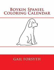 Boykin Spaniel Coloring Calendar, Paperback by Forsyth, Gail, Brand New, Free.