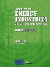 English for the Energy Industries: Course Book: Oil, Gas and Petrochemicals: 1,