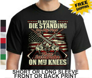 Patriotic 2nd Amendment Rather Die On Feet Than Surrender On Knees Mens T Shirt
